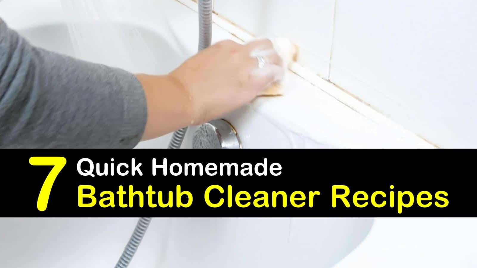 7 Amazing DIY Bathtub Cleaner Recipes – Tipsbulletin.com