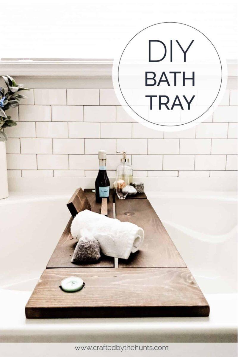 Crafted by the Hunts DIY Bath Tray